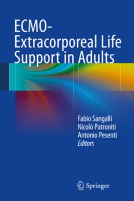 ECMO-Extracorporeal Life Support in Adults - Fabio Sangalli, Nicolò Patroniti & Antonio Pesenti