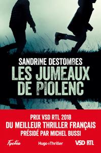 Les jumeaux de Piolenc - Prix VSD RTL du meilleur thriller français présidé par Michel Bussi - Sandrine Destombes pdf download