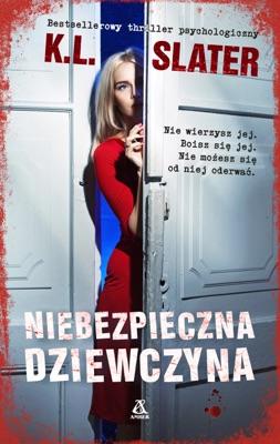 Niebezpieczna dziewczyna - K.L. Slater & Stefan Drzazga pdf download