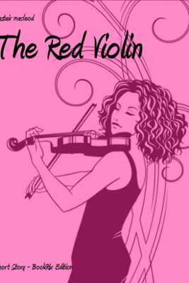The Red Violin - Alastair Macleod