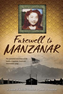Farewell to Manzanar - Jeanne Wakatsuki Houston & James D Houston