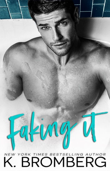 Faking It by K. Bromberg PDF Download