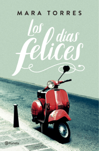 Los días felices - Mara Torres pdf download
