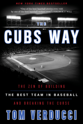 The Cubs Way - Tom Verducci
