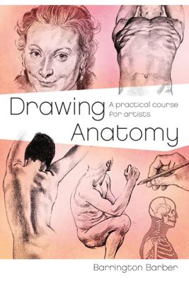 Drawing Anatomy - Barrington Barber