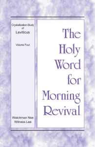The Holy Word for Morning Revival – The Crystallization-study of Leviticus, volume 4 - Witness Lee pdf download
