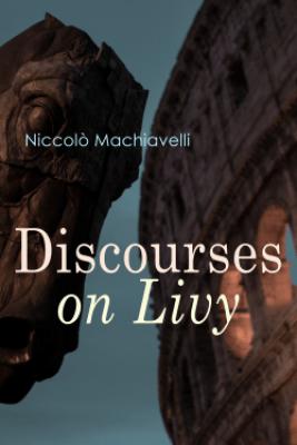 Discourses on Livy - Niccolò Machiavelli