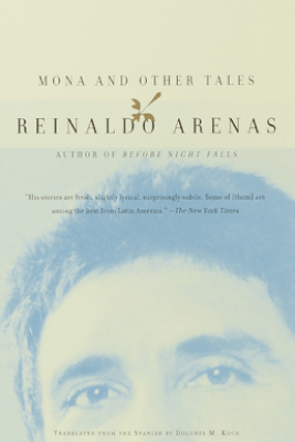 Mona and Other Tales - Reinaldo Arenas & Dolores M. Koch