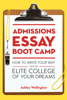 Admissions Essay Boot Camp - Ashley Wellington