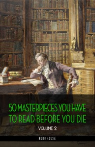 50 Masterpieces you have to read before you die vol: 2 - Upton Sinclair, W. Somerset Maugham, Sinclair Lewis, Thomas Mann, Rebecca West, H. G. Wellls, Marcel Proust, James Joyce, Mark Twain, Leo Tolstoy, Oscar Wilde, Rudyard Kipling, H. P. Lovecraft, Rabindranath Tagore, Herman Melville, Jules Verne, Edgar Allan Poe, D. H. Lawrence, Bram Stoker, Sir Walter Scott & Jack London pdf download