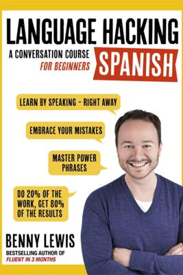 Language Hacking Spanish - Benny Lewis