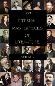 100 Eternal Masterpieces of Literature - volume 2 - James Joyce, Rudyard Kipling, D. H. Lawrence, Thomas Mann, H. P. Lovecraft, Marcel Proust, Herman Melville, EDGAR ALLAN POE, Bram Stoker, Leo Tolstoy, Jules Verne, H. G. Wells, Oscar Wilde, Mark Twain, Stendhal, Rabindranath Tagore, Jack London, Mary Shelley, George Sand, William Somerset Maugham, Walter Scott, Upton Sinclair, Robert Louis Stevenson, Jonathan Swift & Rebecca West pdf download