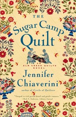 The Sugar Camp Quilt - Jennifer Chiaverini pdf download