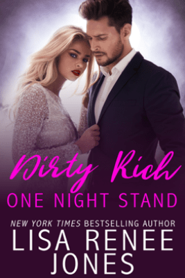 Dirty Rich One Night Stand - Lisa Renee Jones