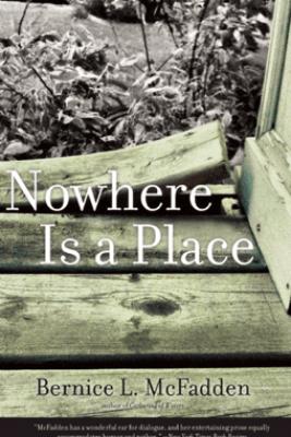 Nowhere Is a Place - Bernice L. McFadden