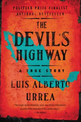The Devil's Highway - Luis Alberto Urrea