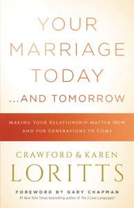Your Marriage Today. . .And Tomorrow - Crawford Loritts, Karen Loritts & Gary Chapman pdf download