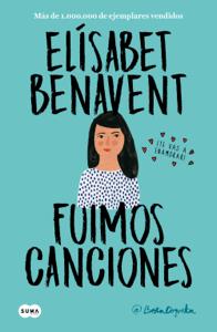 Fuimos canciones (Canciones y recuerdos 1) - Elísabet Benavent pdf download