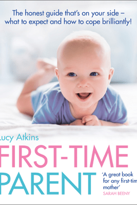 First-Time Parent - Lucy Atkins