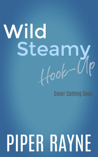Wild Steamy Hook-Up by Piper Rayne PDF Download