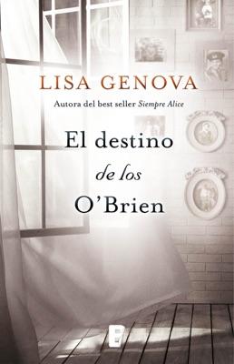 El destino de los O'Brien - Lisa Genova pdf download