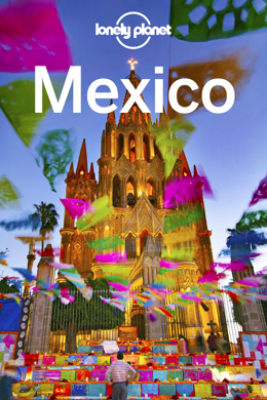 Mexico Travel Guide - Lonely Planet