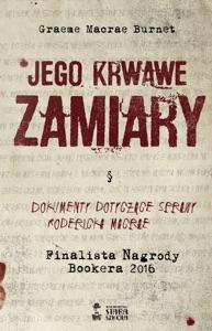Jego krwawe zamiary - Mirosław Śmigielski, Graeme Macrae Burnet & Monika Rodziewicz pdf download