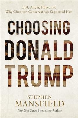 Choosing Donald Trump - Stephen Mansfield pdf download