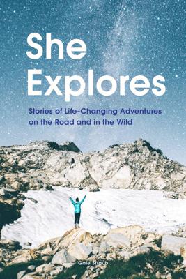 She Explores - Gale Straub