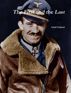 The First and The Last - Adolf Galland pdf download