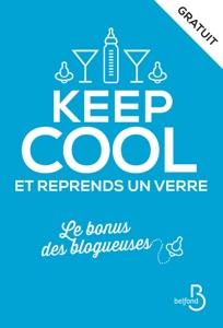 Keep cool et reprends un verre - Collectif pdf download