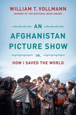 An Afghanistan Picture Show - William T. Vollmann pdf download
