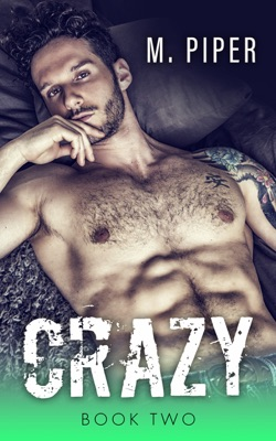 Crazy - Book Two - M. Piper pdf download