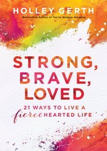 Strong, Brave, Loved - Holley Gerth pdf download