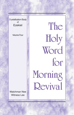 The Holy Word for Morning Revival - Crystallization-study of Ezekiel, Volume 4 - Witness Lee pdf download