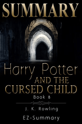 Harry Potter and the Cursed Child - EZ-Summary
