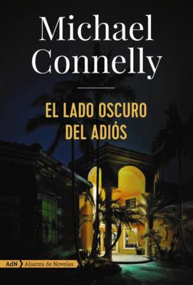 El lado oscuro del adiós (AdN) - Michael Connelly & Javier Guerrero Gimeno pdf download