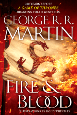 Fire and Blood - George R.R. Martin & Doug Wheatley