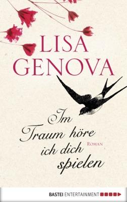 Im Traum höre ich dich spielen - Lisa Genova pdf download