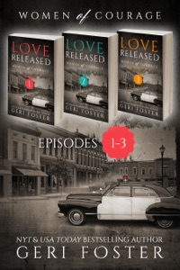 Love Released Box Set, Episodes 1-3 - Geri Foster pdf download
