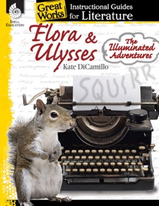 Flora & Ulysses The Illuminated Adventures: Instructional Guides for Literature - Kate DiCamillo pdf download