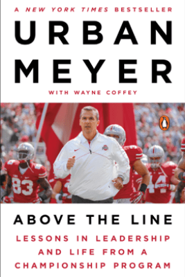 Above the Line - Urban Meyer & Wayne Coffey