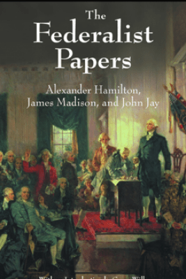 The Federalist Papers - Alexander Hamilton, James Madison & John Jay