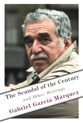 The Scandal of the Century - Gabriel García Márquez pdf download