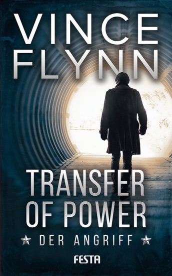 Transfer of Power - Der Angriff by Vince Flynn PDF Download
