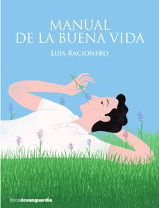 Manual de la buena vida - Luis Racionero pdf download