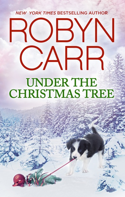 Under The Christmas Tree By Robyn Carr On IBooks