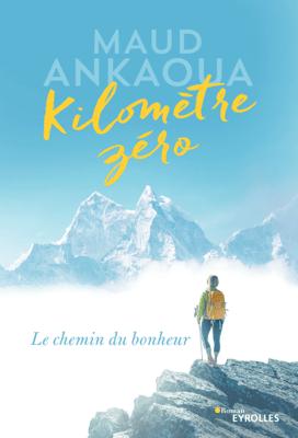 Kilomètre zéro - Maud Ankaoua pdf download
