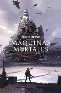 Máquinas mortales (Mortal Engines 1) - Philip Reeve pdf download