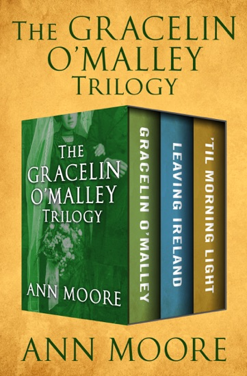 The Gracelin O'Malley Trilogy by Ann Moore PDF Download